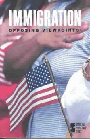 Opposing Viewpoints Series - Immigration (Opposing Viewpoints Series)