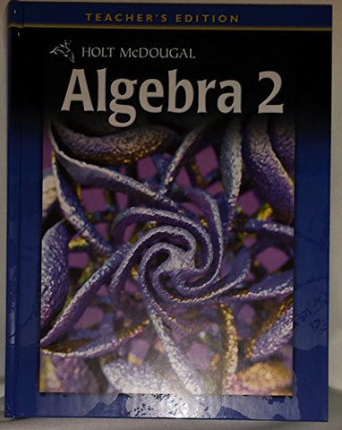 Holt Mcdougal Algebra 2: Teacher'S Edition 2011
