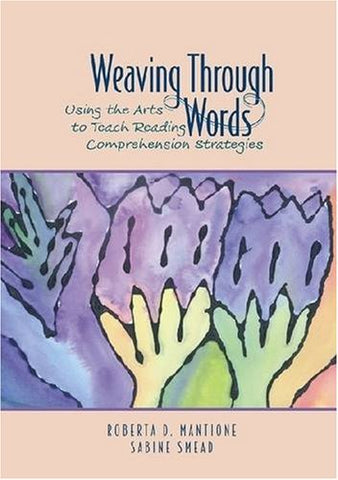 Weaving Through Words: Using The Arts To Teach Reading Comprehension Strategies