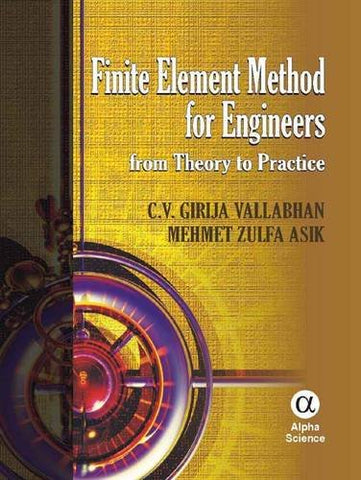 Finite Element Method For Engineers: From Theory To Practice