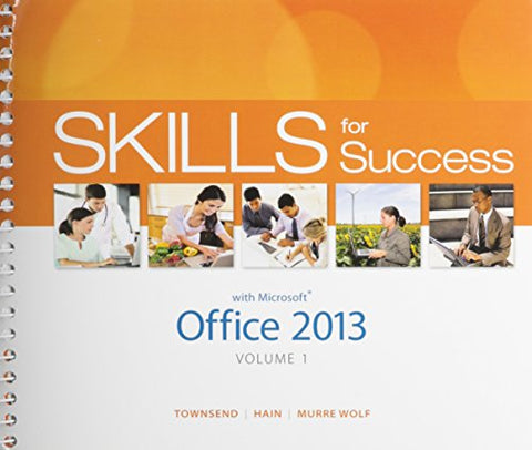 Skills For Success With Office 2013 Volume 1 & Mylab It With Pearson Etext -- Access Card -- For Skills For Success With Office 2013 Package