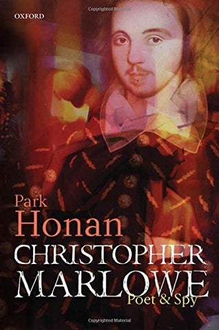 Christopher Marlowe: Poet & Spy