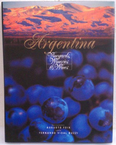 Argentina: Vineyards, Wineries & Wines (Spanish Edition)