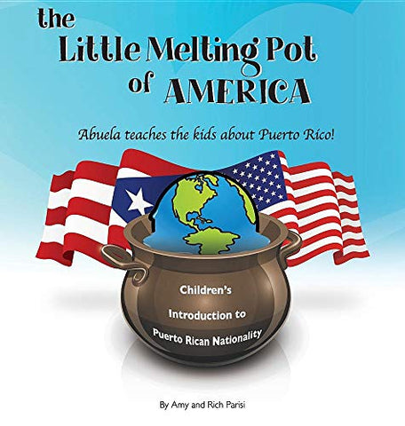 The Little Melting Pot Of America - Puerto Rican American - Hardcover: Abuela Teaches The Kids About Puerto Rico