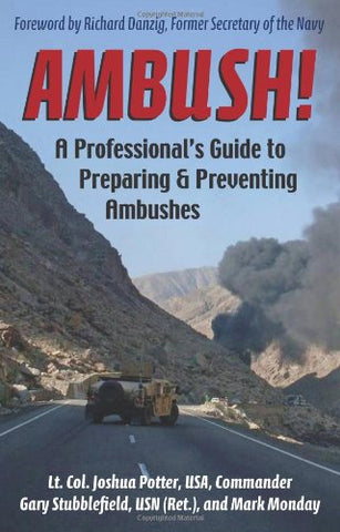 Ambush!: A Professional'S Guide To Preparing And Preventing Ambushes