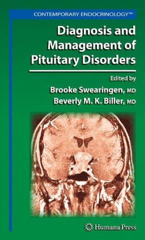 Diagnosis And Management Of Pituitary Disorders (Contemporary Endocrinology)