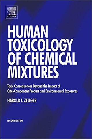 Human Toxicology Of Chemical Mixtures, Second Edition