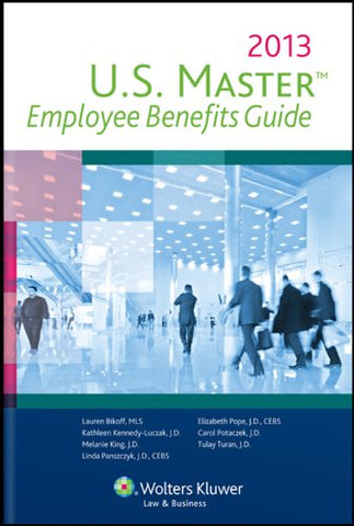 U.S Master Employee Benefits Guide, 2013 Edition