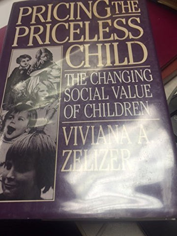 Pricing The Priceless Child: The Changing Social Value Of Children