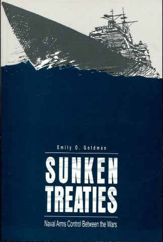 Sunken Treaties: Naval Arms Control Between The Wars