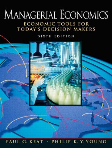 Managerial Economics: Economic Tools For Today'S Decision Makers