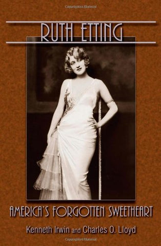 Ruth Etting: America'S Forgotten Sweetheart