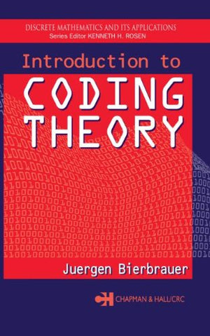 Introduction To Coding Theory (Discrete Mathematics And Its Applications)