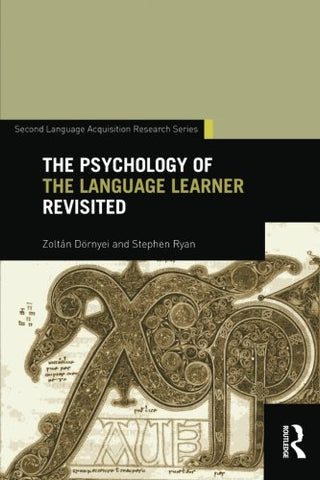 The Psychology Of The Language Learner Revisited (Second Language Acquisition Research Series)