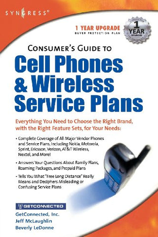 Consumer'S Guide To Cell Phones & Wireless Service