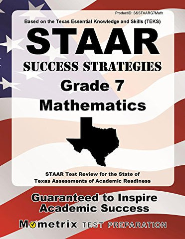 Staar Success Strategies Grade 7 Mathematics Study Guide: Staar Test Review For The State Of Texas Assessments Of Academic Readiness