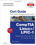 Comptia Linux+/Lpic-1 Cert Guide: (Exams Lx0-103 & Lx0-104/101-400 & 102-400) (Certification Guide)