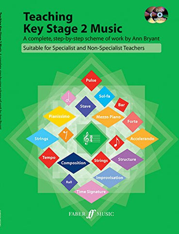 Teaching Key Stage 2 Music: A Complete, Step-By-Step Scheme Of Work Suitable For Specialist And Non-Specialist Teachers, Book & Enhanced Cd (Faber Edition)