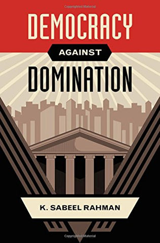 Democracy Against Domination