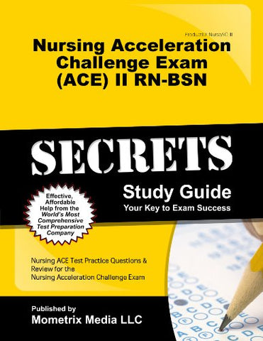 Nursing Acceleration Challenge Exam (Ace) Ii Rn-Bsn: Care Of The Client With A Mental Disorder Secrets Study Guide: Nursing Ace Test Review For The Nursing Acceleration Challenge Exam