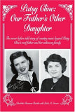 Patsy Cline: Our Father'S Other Daughter: The Never Before Told Story Of Country Music Legend Patsy Clines Real Father And Her Unknown Family