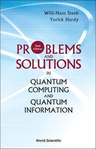 Problems And Solutions In Quantum Computing And Quantum Information