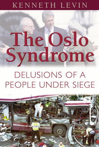 The Oslo Syndrome: Delusions Of A People Under Siege