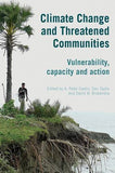 Climate Change And Threatened Communities: Vulnerability, Capacity, And Action