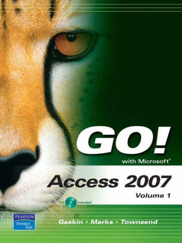 Go! With Microsoft Access 2007, Volume 1