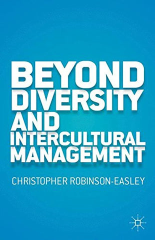 Beyond Diversity And Intercultural Management