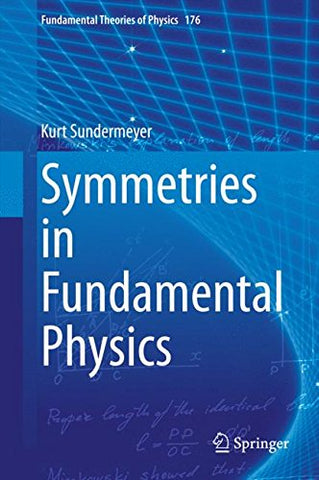 Symmetries In Fundamental Physics (Fundamental Theories Of Physics)