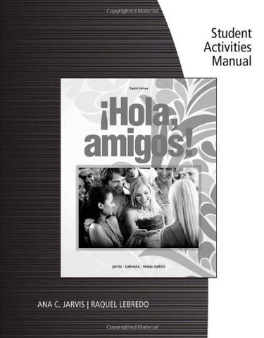 Student Activities Manual For Hola, Amigos!, 8Th Edition