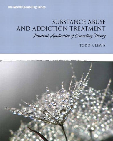 Substance Abuse And Addiction Treatment: Practical Application Of Counseling Theory Mylab Counseling Without Pearson Etext -- Access Card Package (Merrill Counseling)