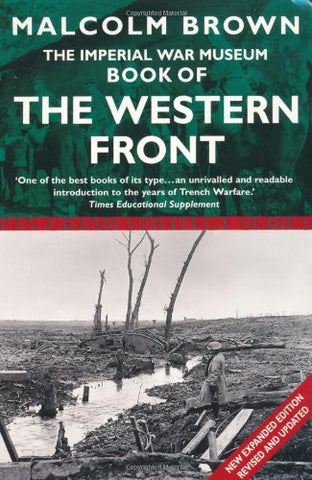 The Imperial War Museum Book Of The Western Front (Pan Grand Strategy Series)