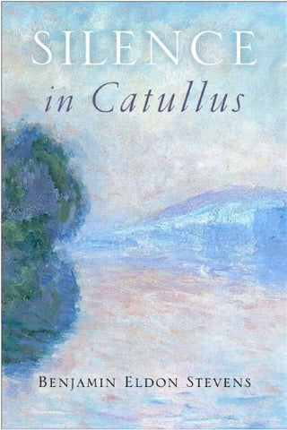 Silence In Catullus (Wisconsin Studies In Classics)
