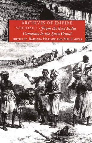 Archives Of Empire: Volume I. From The East India Company To The Suez Canal