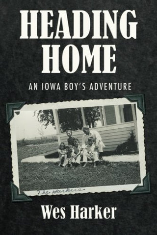 Heading Home: An Iowa Boys Adventure