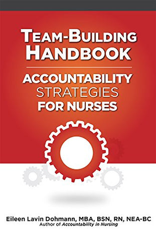 Team-Building Handbook: Accountability Strategies For Nurses