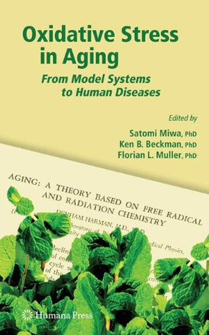 Oxidative Stress In Aging: From Model Systems To Human Diseases (Aging Medicine)