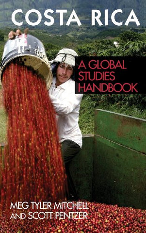 Costa Rica: A Global Studies Handbook (Global Studies: Latin America & The Caribbean)