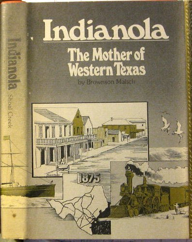 Indianola: The Mother Of Western Texas