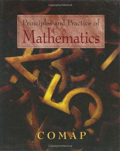 Principles And Practice Of Mathematics: Comap (Textbooks In Mathematical Sciences)