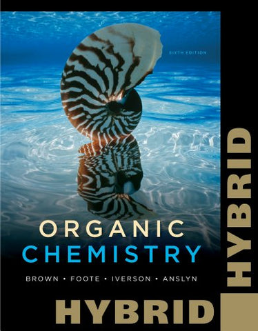 Organic Chemistry, Hybrid Edition (With Owl With Cengage Youbook 24-Months Printed Access Card) (William H. Brown And Lawrence S. Brown)