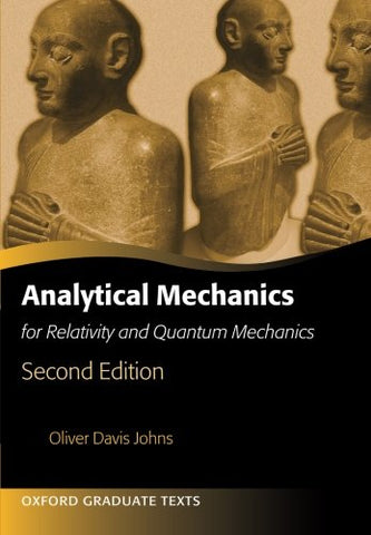 Analytical Mechanics For Relativity And Quantum Mechanics (Oxford Graduate Texts)