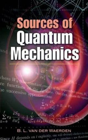 Sources Of Quantum Mechanics (Dover Books On Physics)