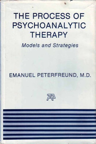 The Process Of Psychoanalytic Therapy: Models And Strategies