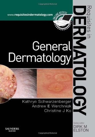 General Dermatology: Requisites In Dermatology, 1E
