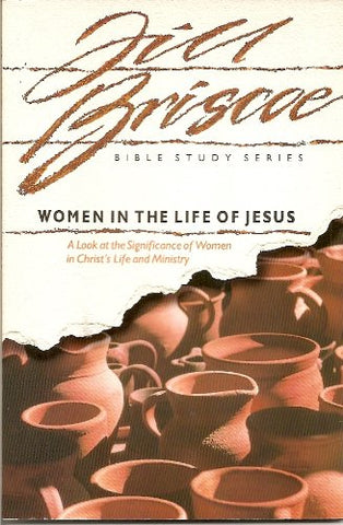 Women In The Life Of Jesus (A Bible Study For Women)