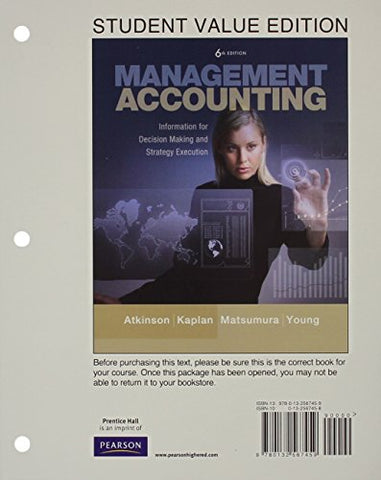 Management Accounting: Information For Decision-Making And Strategy Execution, Student Value Edition Plus New Mylab Accounting With Pearson Etext -- Access Card Package (6Th Edition)