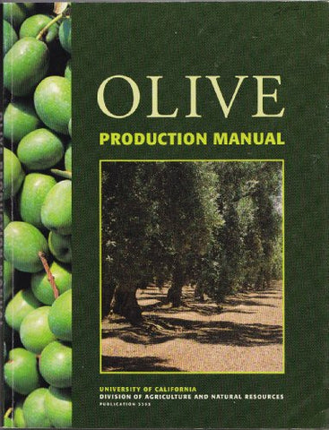Olive Production Manual (Publication / University Of California, Division Of Agriculture And Natural Resources)